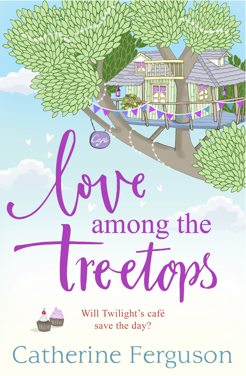 Catherine Ferguson Love Among the Treetops: A feel good holiday read for summer 2018 цена