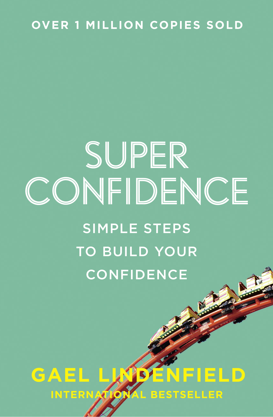 Gael Lindenfield Super Confidence: Simple Steps to Build Your Confidence gael lindenfield assert yourself simple steps to build your confidence