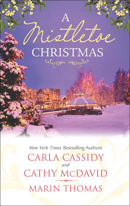 Carla Cassidy A Mistletoe Christmas: Santa's Mistletoe Mistake / A Merry Little Wedding / Mistletoe Magic