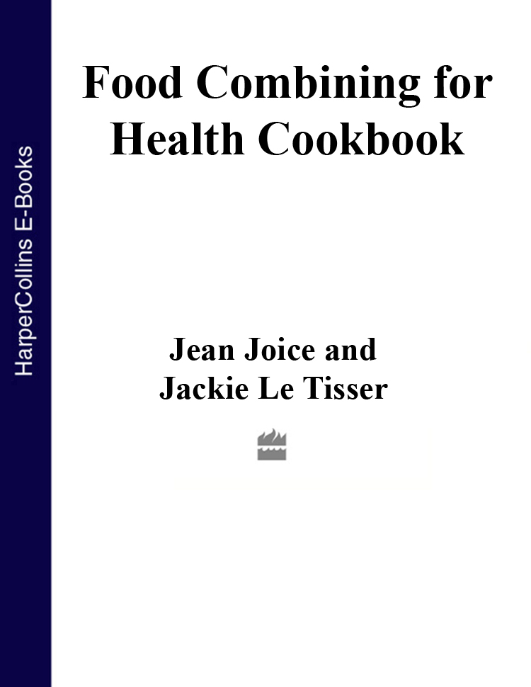 Jean Joice Food Combining for Health Cookbook: Better health and weight loss with the Hay Diet the farmstand favorites cookbook
