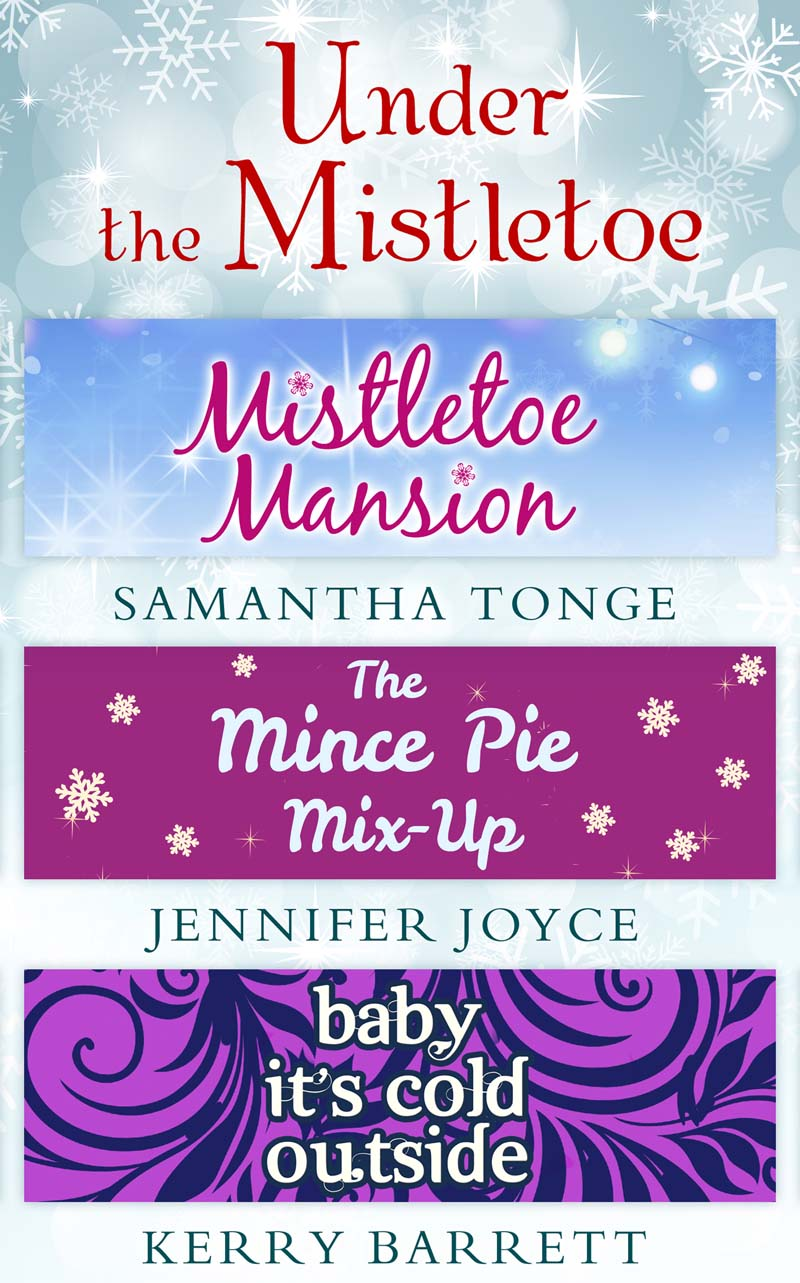 Kerry Barrett Under The Mistletoe: Mistletoe Mansion / The Mince Pie Mix-Up / Baby It's Cold Outside cara colter meet me under the mistletoe