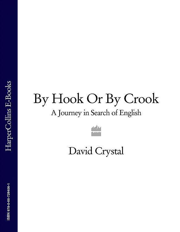 David Crystal By Hook Or By Crook: A Journey in Search of English populist authoritarianism