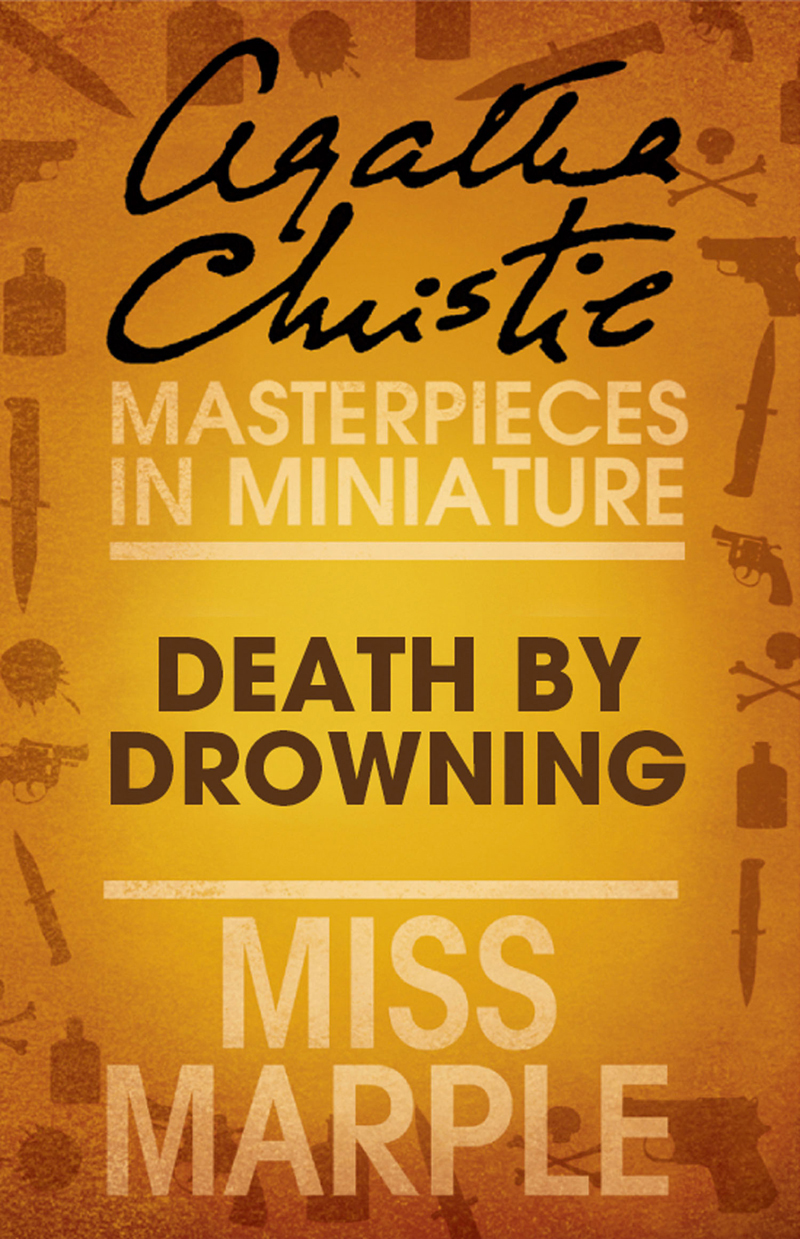 Agatha Christie Death by Drowning:  Miss Marple Short Story