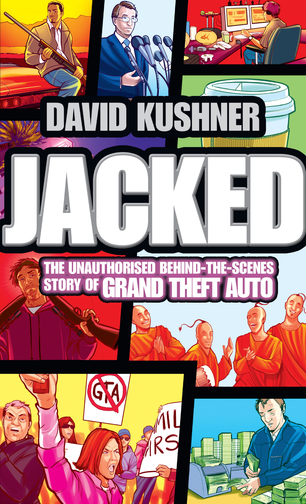 David Kushner Jacked: The unauthorized behind-the-scenes story of Grand Theft Auto robert p baker the trade lifecycle behind the scenes of the trading process