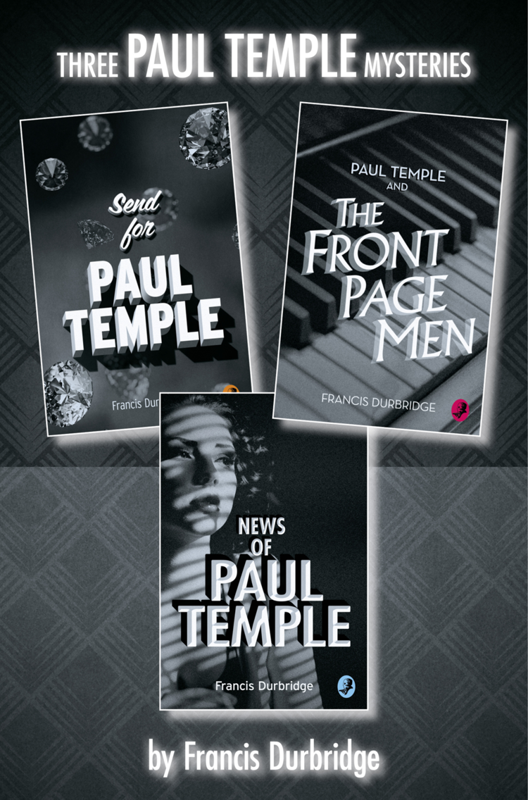 Francis Durbridge Paul Temple 3-Book Collection: Send for Paul Temple, Paul Temple and the Front Page Men, News of Paul Temple printio hidden temple
