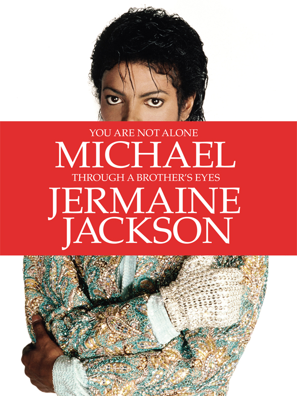 Jermaine Jackson You Are Not Alone: Michael, Through a Brother's Eyes pseudonymous bosch this book is not good for you