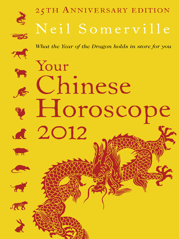 Neil Somerville Your Chinese Horoscope 2012: What the year of the dragon holds in store for you the year of the virgins