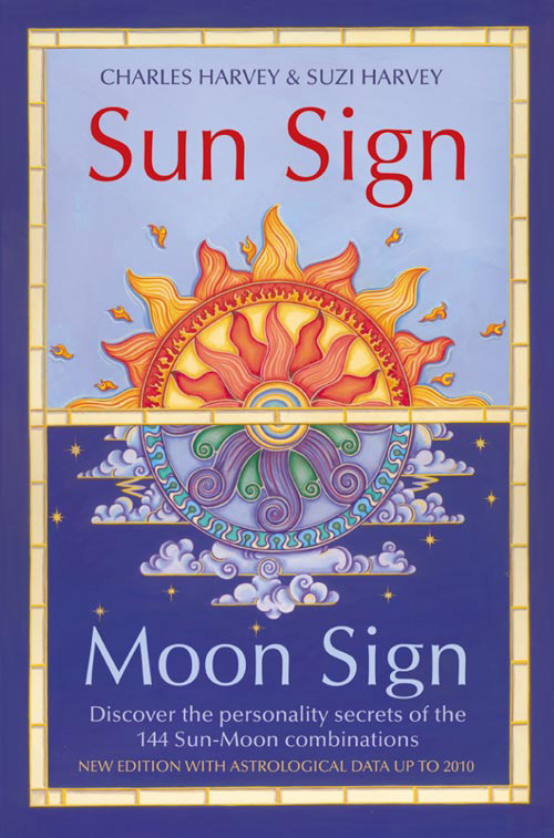 Charles Harvey Sun Sign, Moon Sign: Discover the personality secrets of the 144 sun-moon combinations