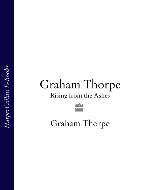 Graham Thorpe Graham Thorpe: Rising from the Ashes laurie graham the unfortunates