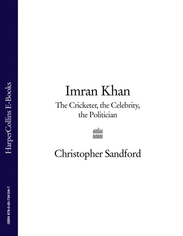 Christopher Sandford Imran Khan: The Cricketer, The Celebrity, The Politician все цены
