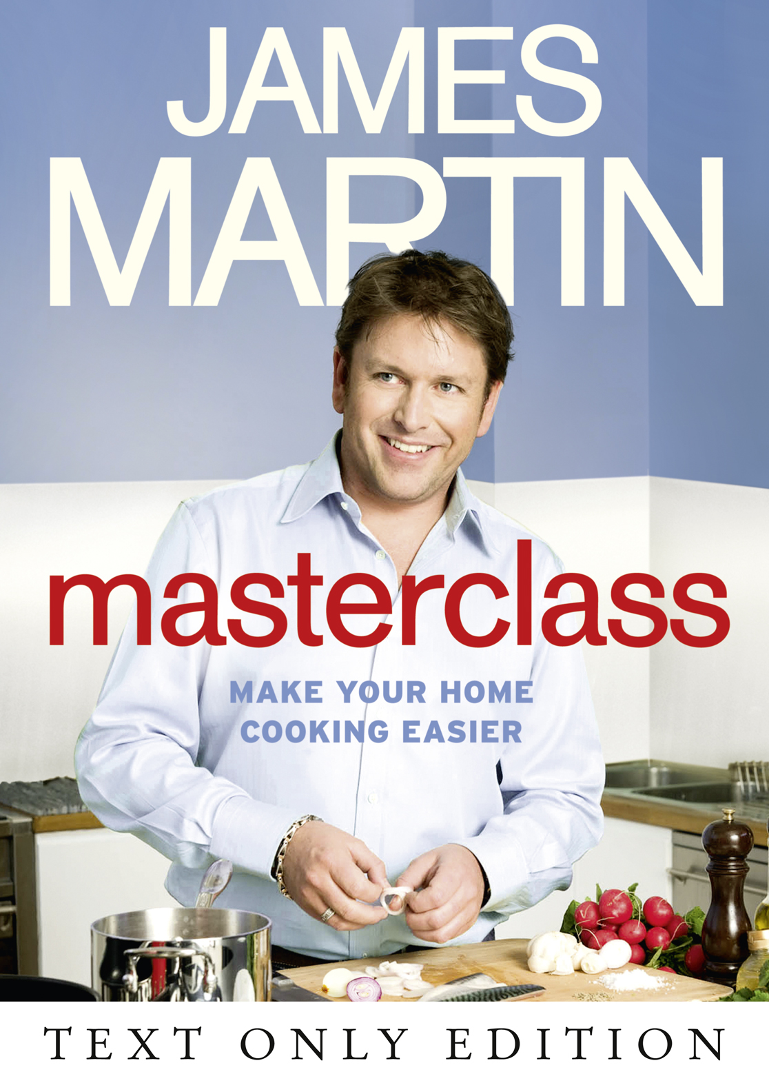James Martin Masterclass Text Only: Make Your Home Cooking Easier james dillehay directory of grants for crafts and how to write a winning proposal