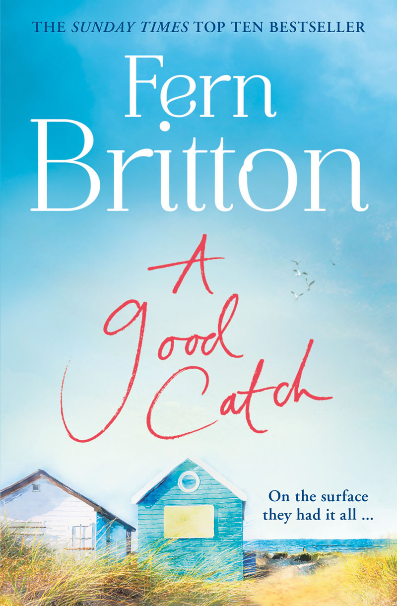 Fern Britton A Good Catch: The perfect Cornish escape full of secrets fern britton fern britton summer collection new beginnings hidden treasures the holiday home the stolen weekend