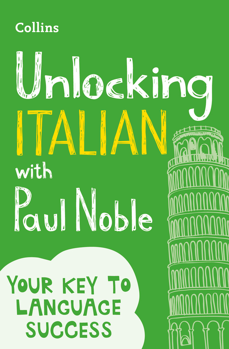 Paul Noble Unlocking Italian with Paul Noble: Your key to language success with the bestselling language coach