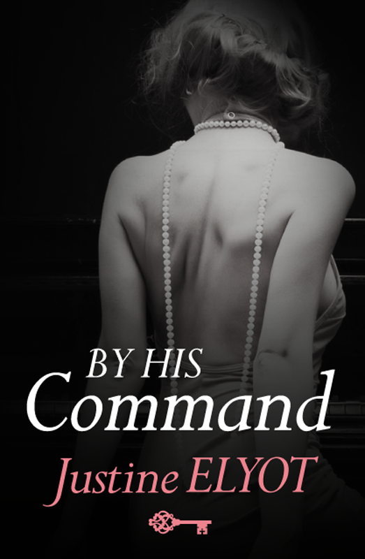 Justine Elyot By His Command justine elyot fast and loose