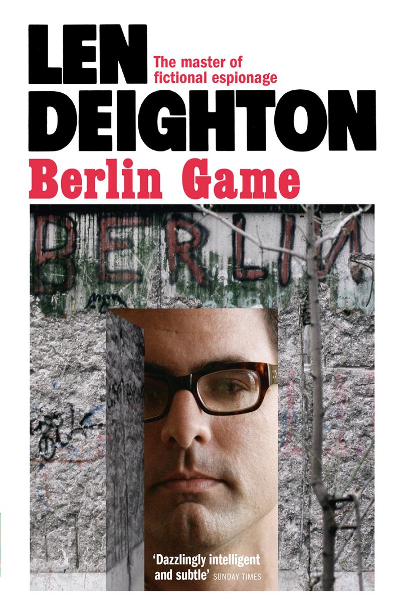 Len Deighton Berlin Game berlin now