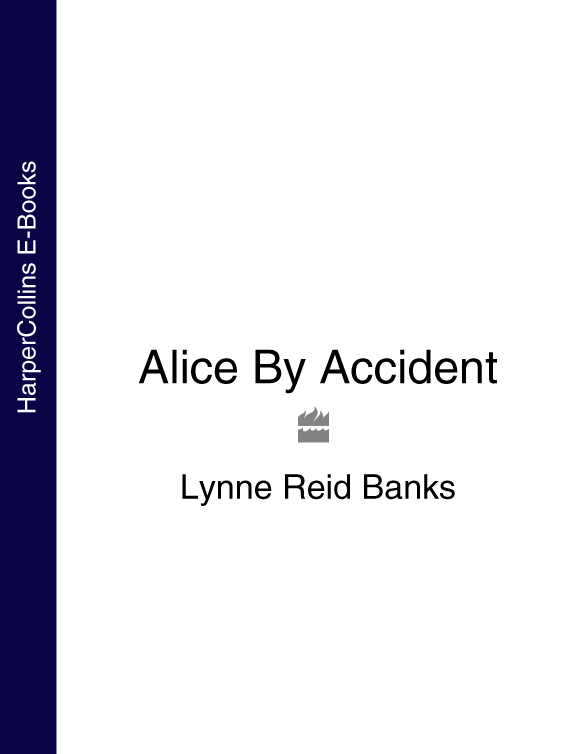 Lynne Banks Reid Alice By Accident lynne banks reid alice by accident