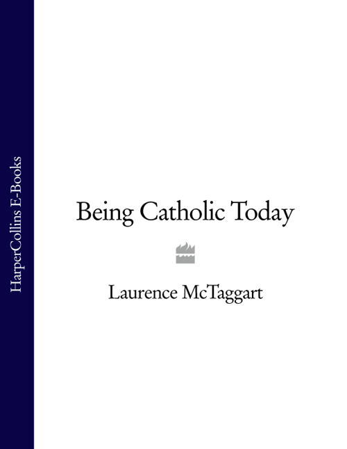 Laurence McTaggart Being Catholic Today