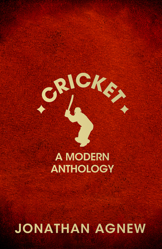 Jonathan Agnew Cricket: A Modern Anthology cricket training in indian universities