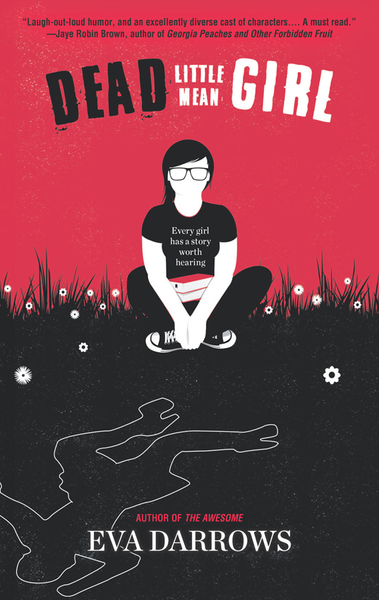 Eva Darrows Dead Little Mean Girl eva snow little little poetry
