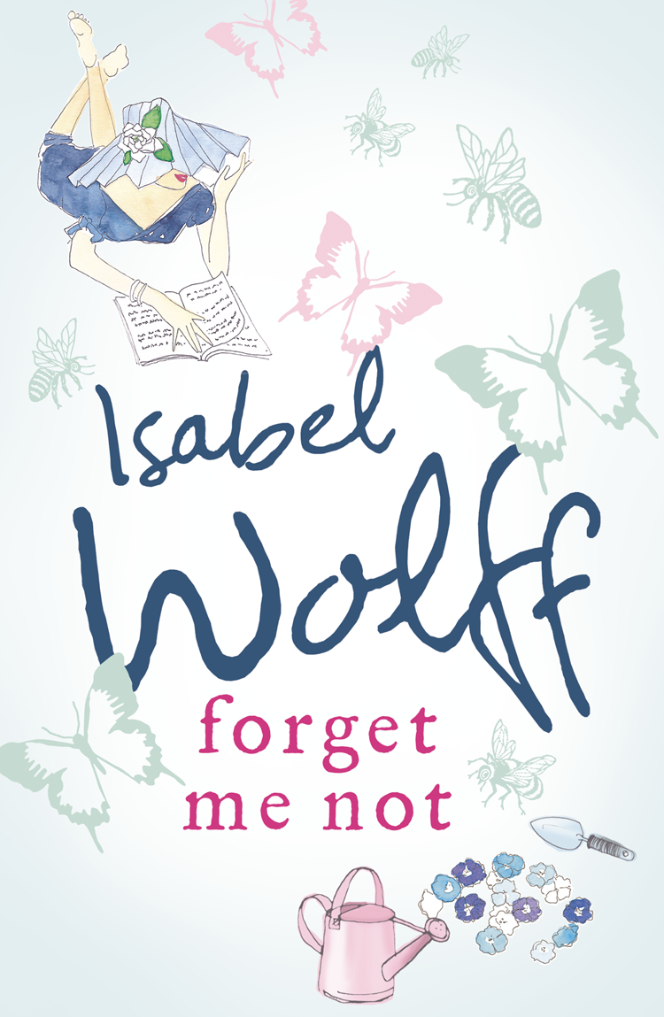 Isabel Wolff Forget Me Not santoro london закладка магнитная forget me not all these words