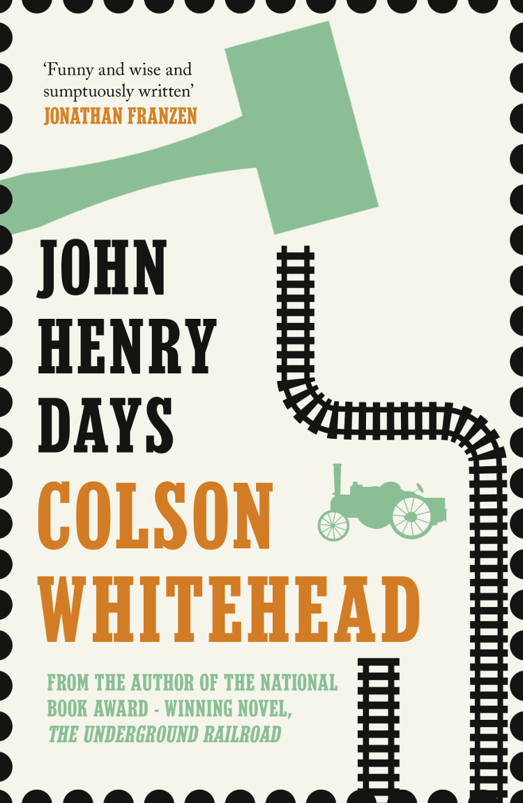 Colson Whitehead John Henry Days urry john after the car