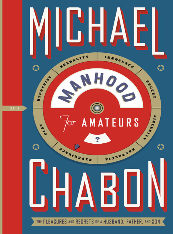 Michael Chabon Manhood for Amateurs michael chabon werewolves in their youth