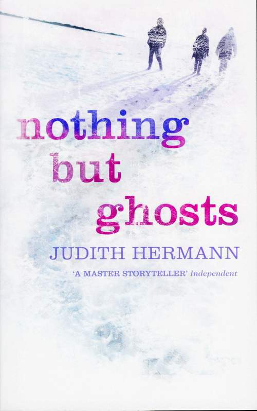 Judith Hermann Nothing but Ghosts odeon light бра odeon light piemont 3998 2w page 1