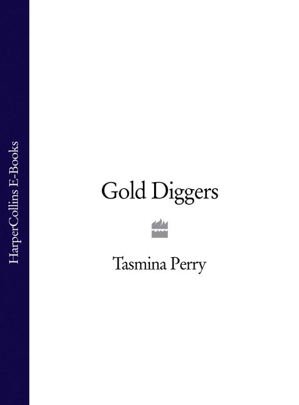 Tasmina Perry Gold Diggers diggers go