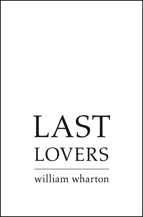 William Wharton Last Lovers william wharton franky furbo