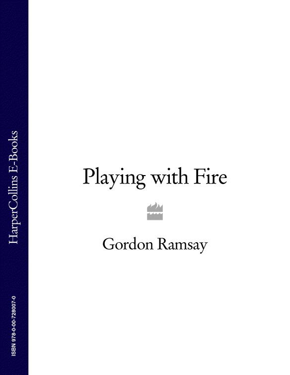 Обложка книги Gordon Ramsay's Playing with Fire