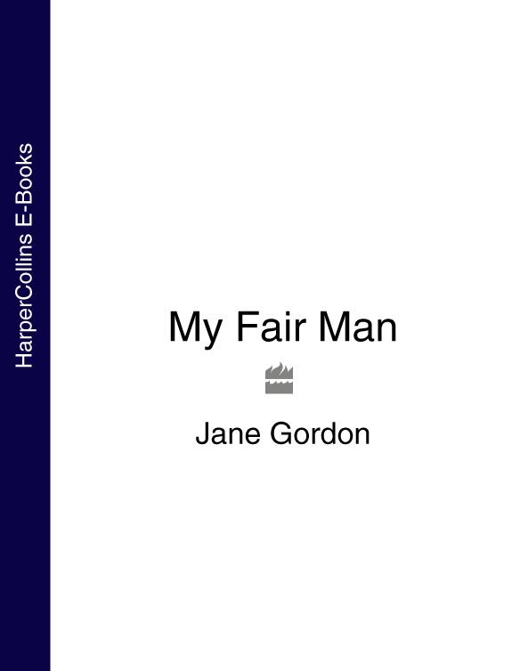 Jane Gordon My Fair Man my fair mistress
