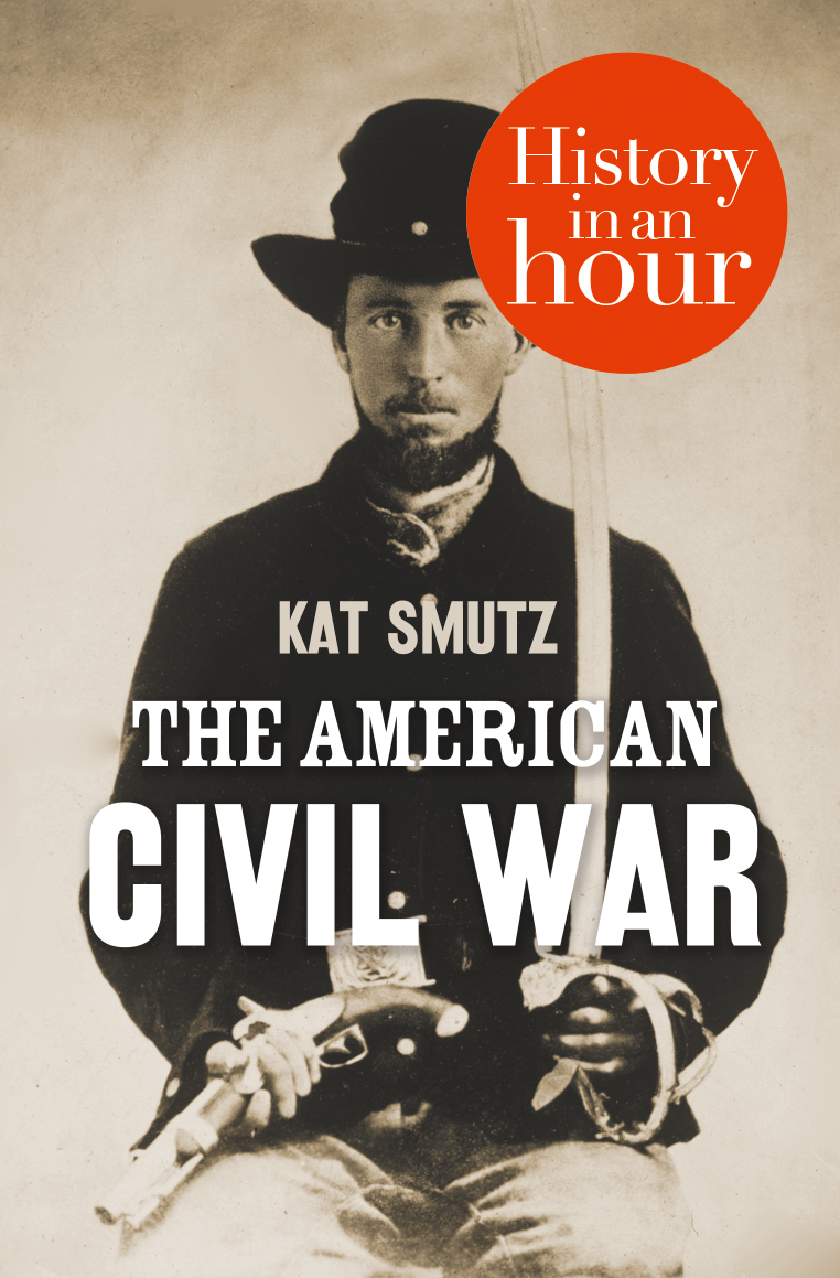 Kat Smutz The American Civil War: History in an Hour the history of england volume 3 civil war