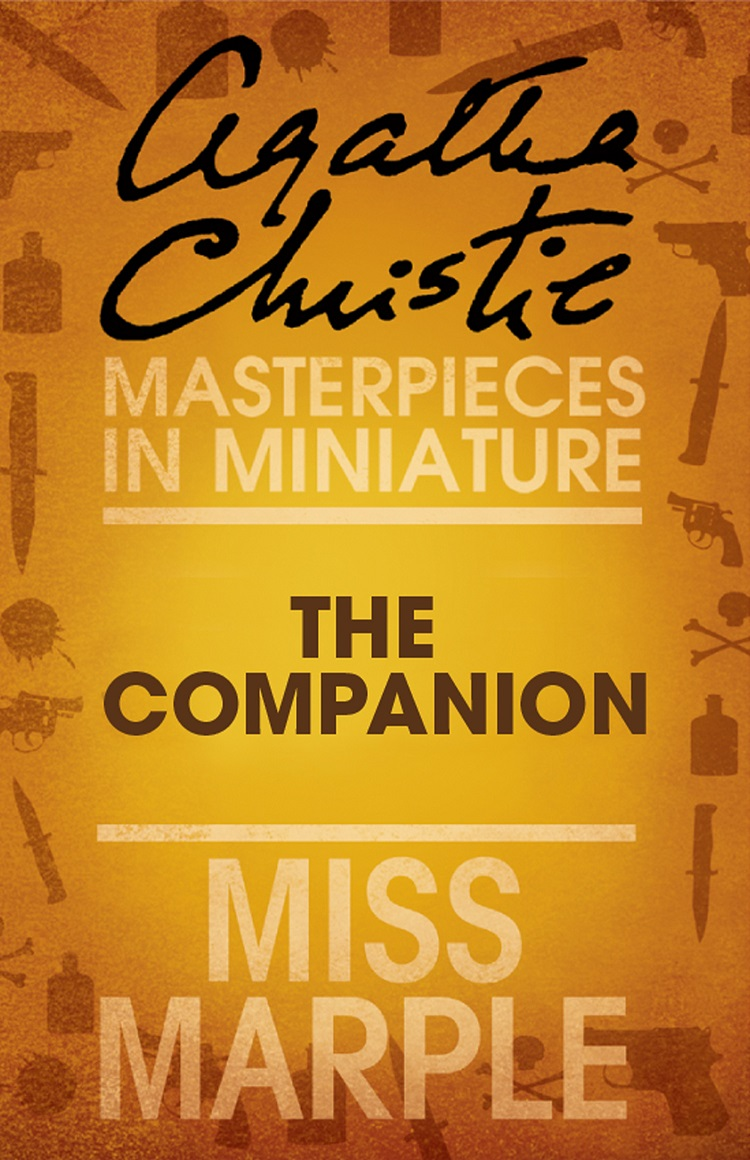 Агата Кристи The Companion: A Miss Marple Short Story agatha christie the companion a miss marple short story