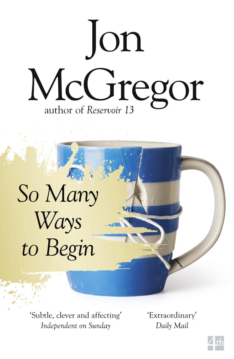 Jon McGregor So Many Ways to Begin в ф скворцов основы технологии машиностроения учебное пособие