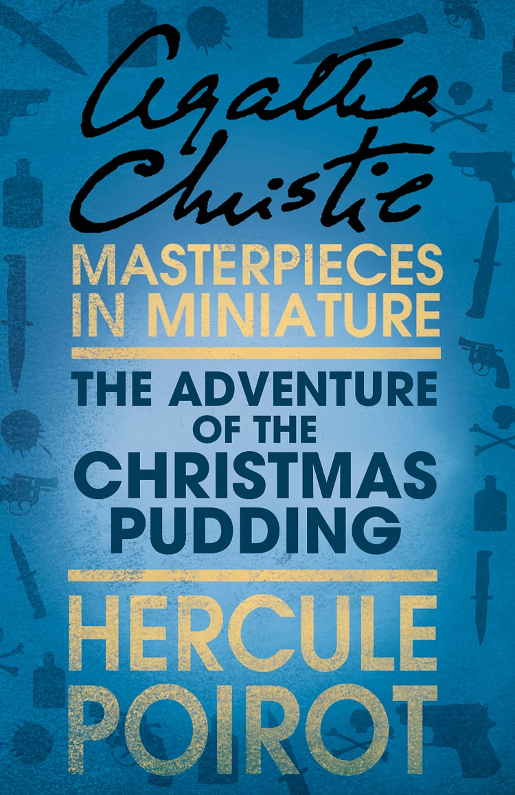 the adventure of the christmas pudding a hercule poirot short story