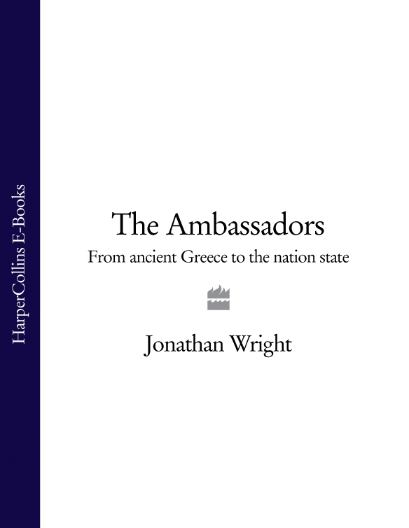 Jonathan Wright The Ambassadors: From Ancient Greece to the Nation State val wright thoughtfully ruthless the key to exponential growth