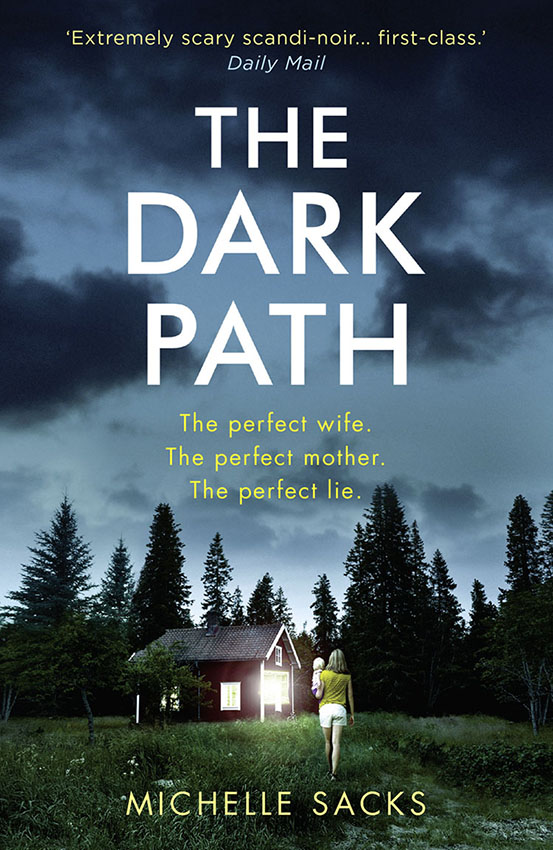 Michelle Sacks The Dark Path: The dark, shocking thriller that everyone is talking about the well path