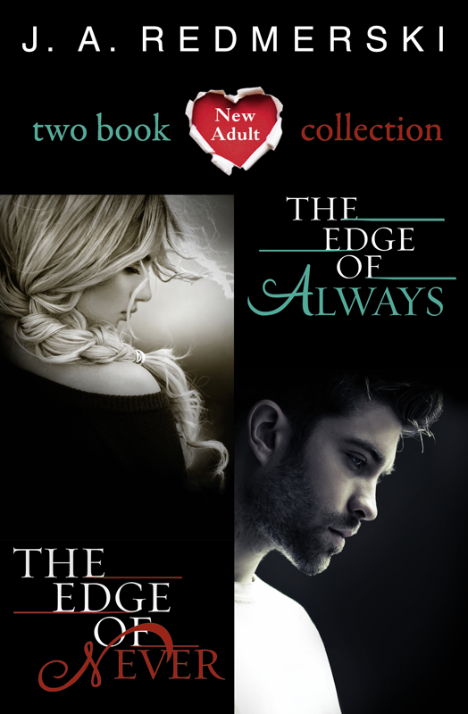 J. Redmerski A. The Edge of Never, The Edge of Always: 2-Book Collection j redmerski a the edge of never the edge of always 2 book collection