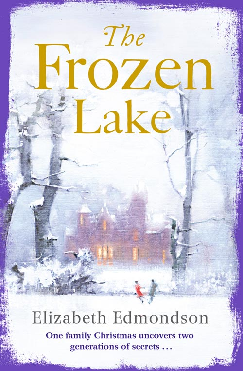 Elizabeth Edmondson The Frozen Lake: A gripping novel of family and wartime secrets the lakes of pontchartrain