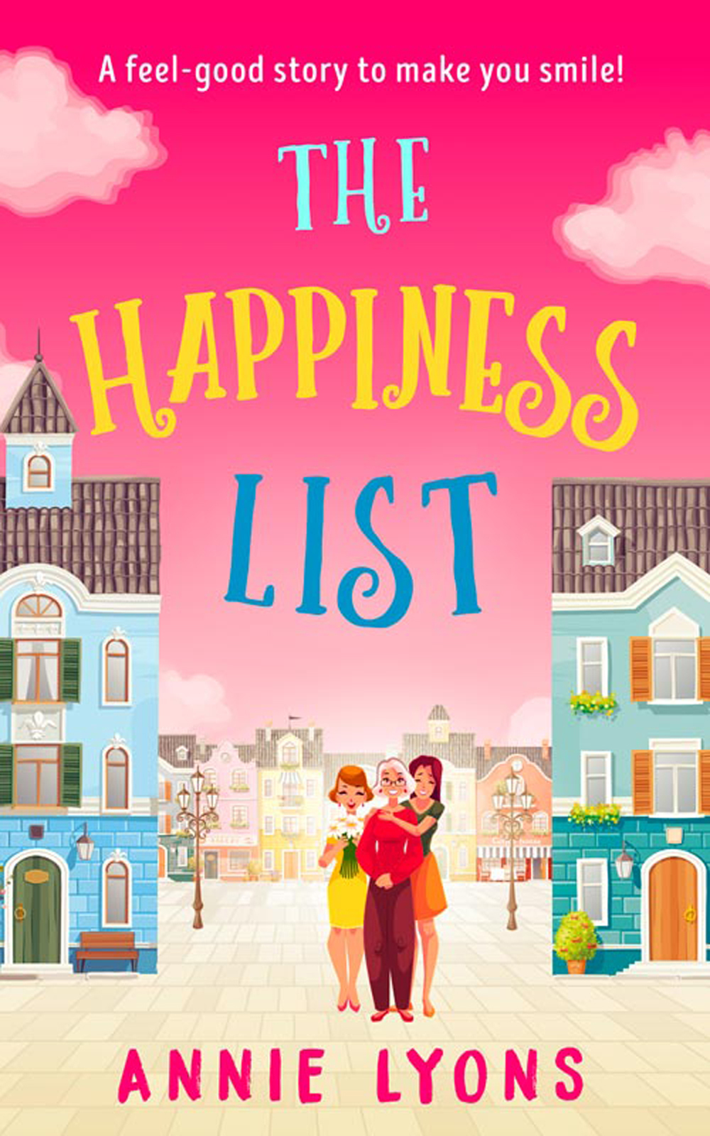 Annie Lyons The Happiness List: A wonderfully feel-good story to make you smile this summer! цены