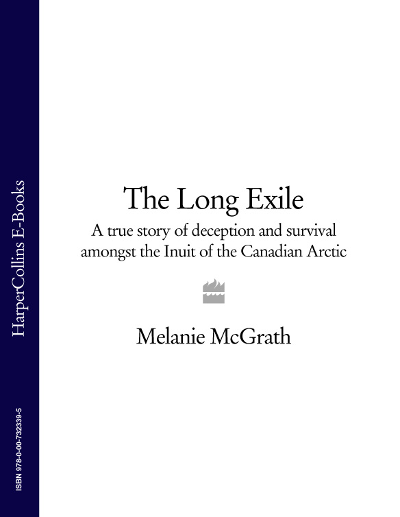 Melanie McGrath The Long Exile: A true story of deception and survival amongst the Inuit of the Canadian Arctic все цены