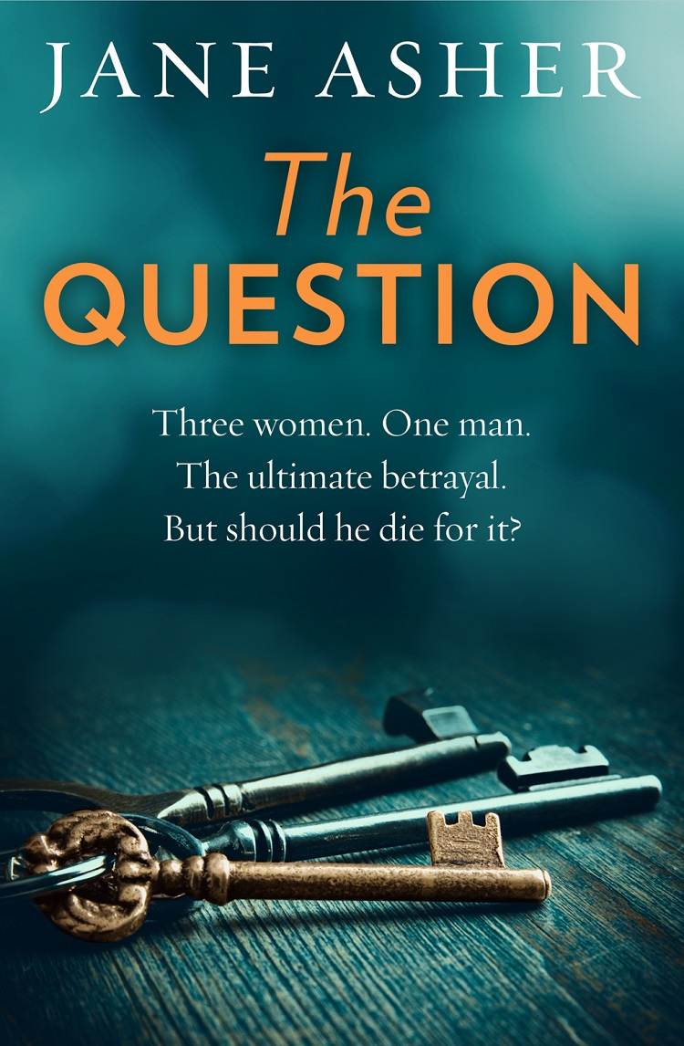 Jane Asher The Question: A bestselling psychological thriller full of shocking twists