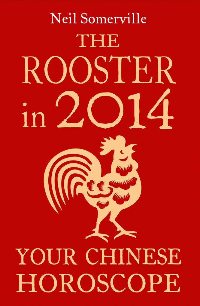 Neil Somerville The Rooster in 2014: Your Chinese Horoscope neil somerville the dog in 2014 your chinese horoscope