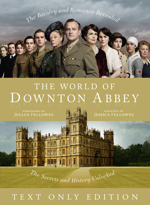 Jessica Fellowes The World of Downton Abbey Text Only christmas at downton abbey 2 cd