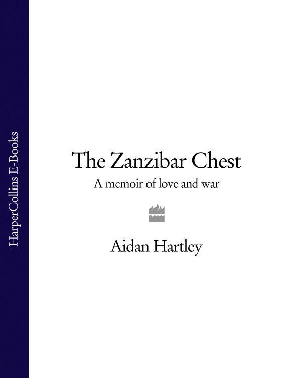 Aidan Hartley The Zanzibar Chest: A Memoir of Love and War gasquet francis aidan the great pestilence a d 1348 9