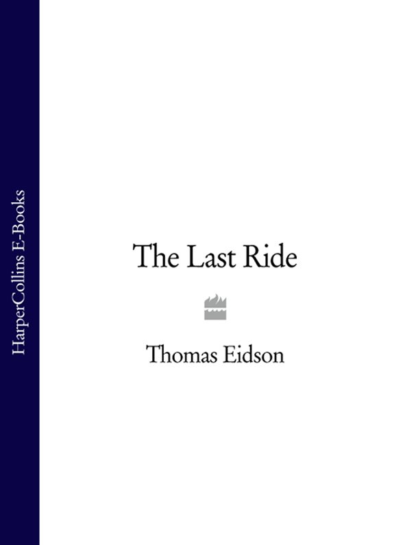 Thomas Eidson The Last Ride цена и фото