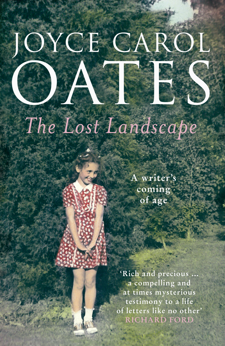 Joyce Carol Oates The Lost Landscape