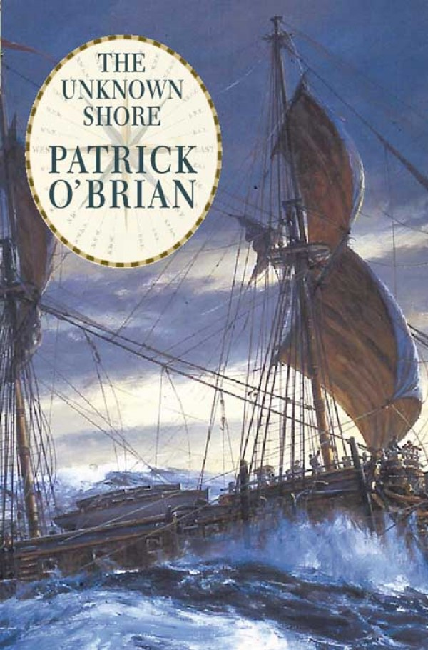 Patrick O'Brian The Unknown Shore patrick o'brian picasso a biography