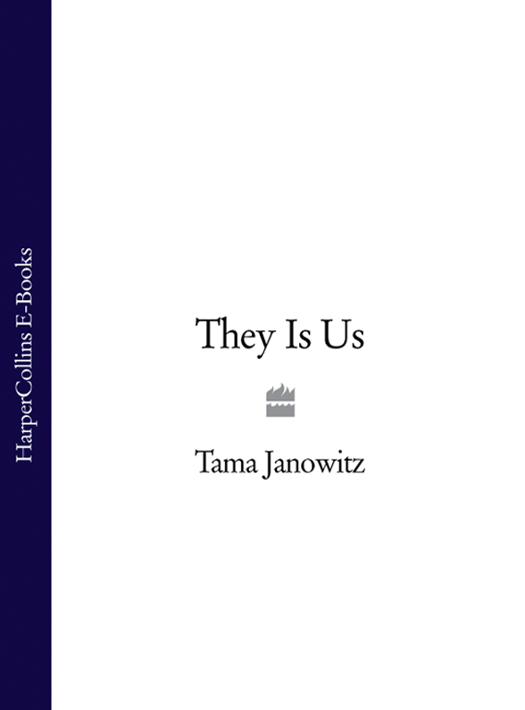 Tama Janowitz They Is Us tama hh35w