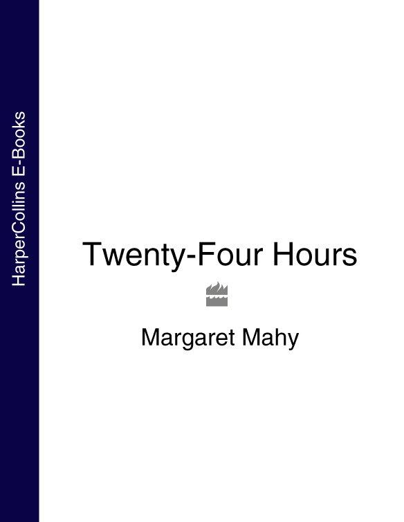 Margaret Mahy Twenty-Four Hours электронные игрушки skip hop детский музыкальный телефон сова